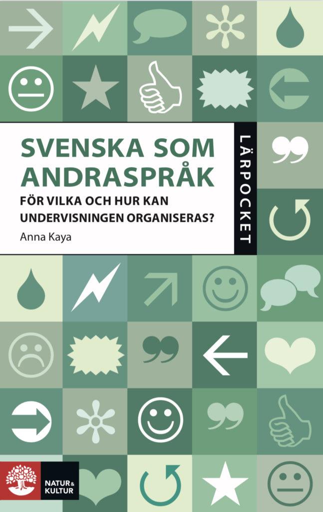 Svenska som andraspråk – för vilka och hur kan undervisningen organiseras?